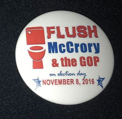 "Anti-McCrory pinback that reads ""Flush McCrory and the GOP"" and shows a toilet."