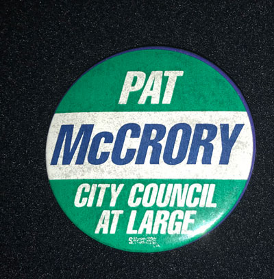 "Pinback that reads ""Pat McCrory,City Council at Large."""