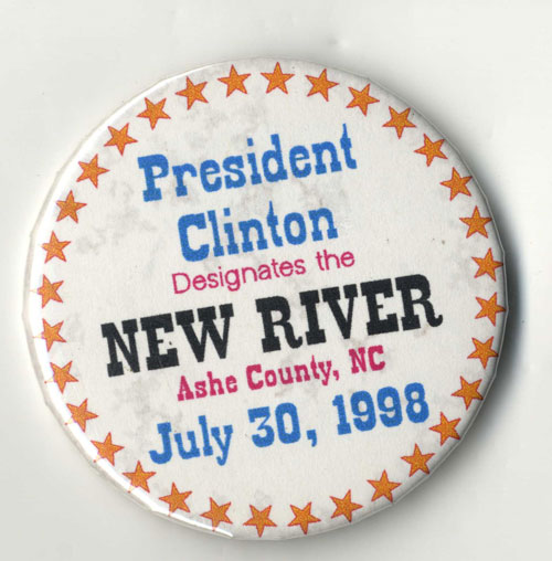 "Pinback with words ""President Clinton Designates the New River, Ashe County, NC, July 30, 1998"""