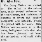 "Newspaper article describing Carrie Nation as having ""had no wild spell while here"""