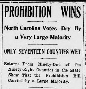 "Newspaper headline ""Prohibition Wins North Carolina Votes Dry by a Very Large Majority"""