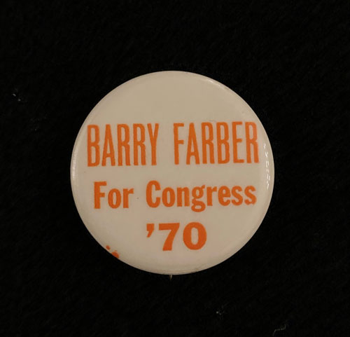 "Pinback button with the words,""Barry Farber for Congress. Nineteen seventy."""