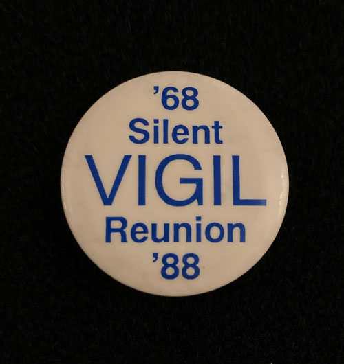 "Pinback with the words, ""Sixty-eight silent vigil reunion eighty-eight."""
