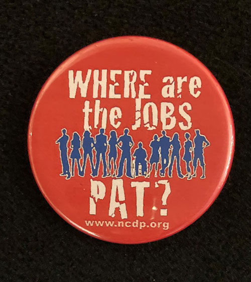 Pinback button with the words Where are the jobs Pat?