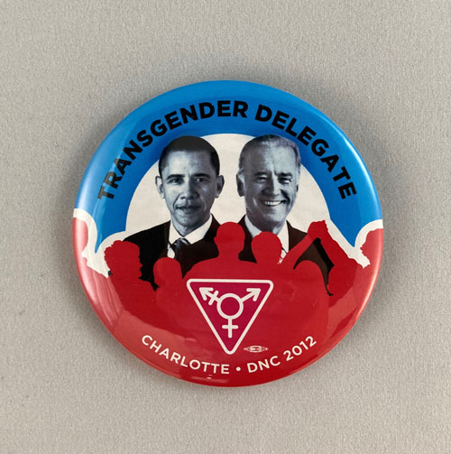 "Pinback button featuring images of Barack Obama and Joe Biden and the words ""Transgender Delegate."""