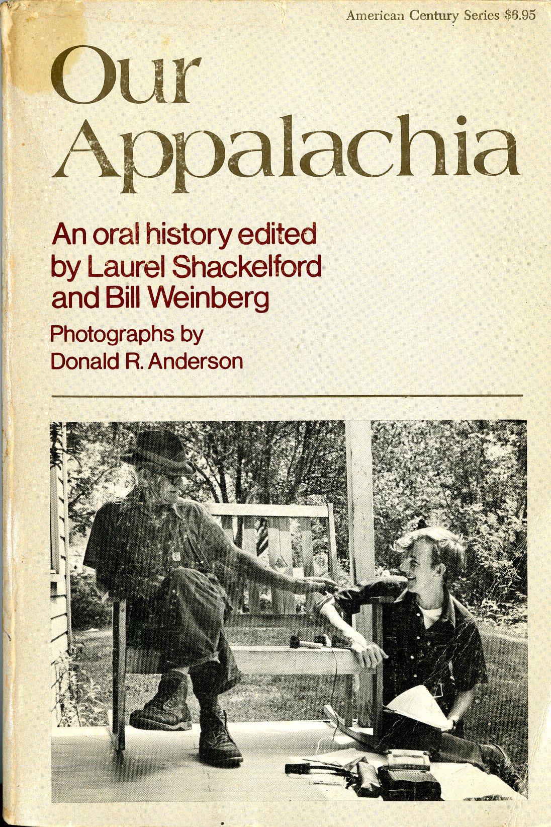 Our Appalachia : an oral history edited by Laurel Shackelford and Bill Weinberg. SFC Call no. F217.A65 O97 1977