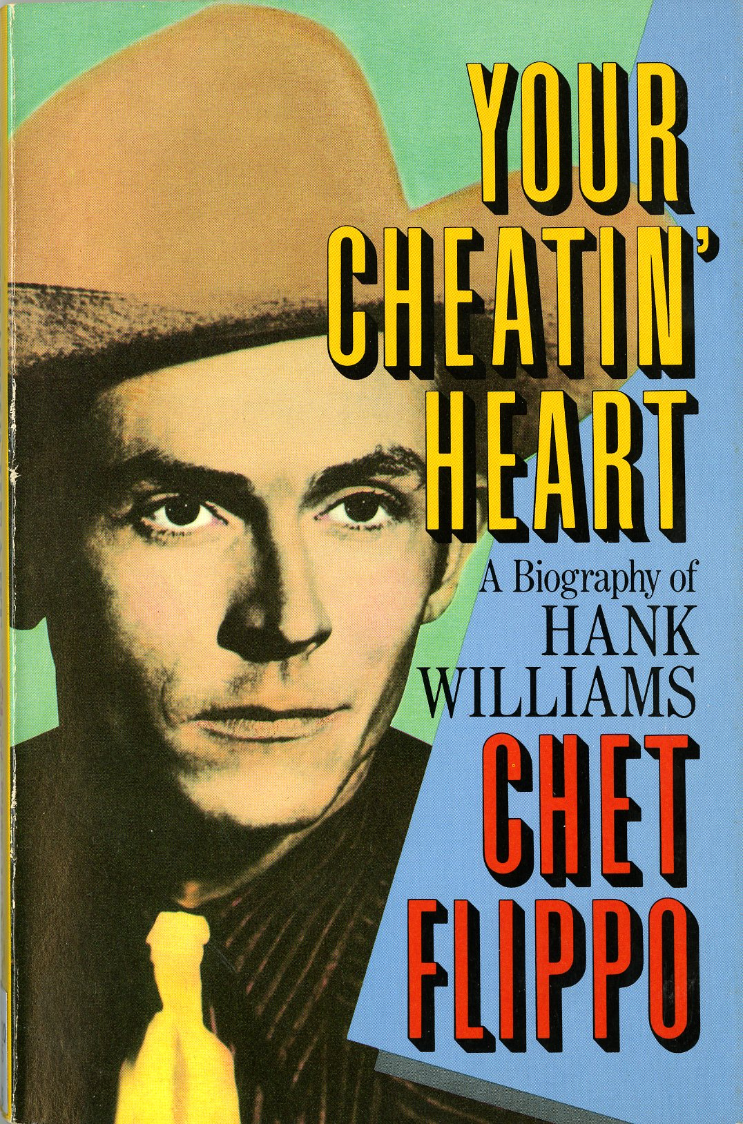 Your Cheatin' Heart: A Biography of Hank Williams by Chet Flippo, SFC call no. ML420 .W55 F6 1985