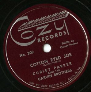 Cotton Eyed Joe, Curley Parker & the Garvin Bros.
