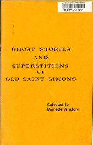 BF1472.U6 G48 1970z_Ghost Stories and Superstitions of Old Saint Simons_Southern Folklife Collection_The Wilson Library_UNC Chapel Hill