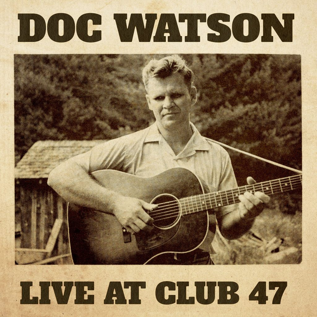 Doc Watson, Live At Club 47 (YepRoc, Southern Folklife Collection, 2018)