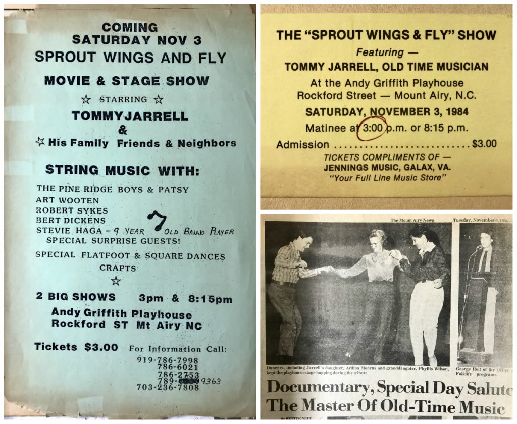 "Items from Sprout Wings and Fly scrapbook, a green photocopy flier advertiesing Sprout Wings and Fly Movie and Stage Show, at Andy Griffith Playhouse, Mt. Airy, with stringband music, Saturday Nov. 3, 1984 (left), a yellow ticket to the 3:00PM show (top right), clipping from Mt. Airy News about the show with picture of dancing and one of the speakers at the event, headline ""Documentary, Special Day Salute The Master of Old-Time Music) (bottom left)"