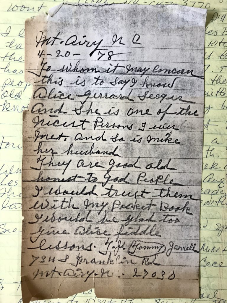 "Copy of note handwritten by Tommy Jarrell in 1978 that reads ""This is to say I know Alice Gerrard Seeger and she is one of the nicest persons I ever met. And so is Mike her husband. They are good and honest to god people. I would trust them with my pocket book. I would be glad to give Alice fiddle lessons."""