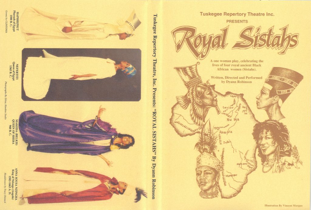"""Program for Tuskegee Repertory Theatre's presentation of """"Royal Sistahs, A one woman play, celebrating the lives of four royal ancient Black African women (Sistahs). Written, Directed and Performed by Dyann Robinson,"""" including photos of cast members in the roles of African queens from ancient eras."""