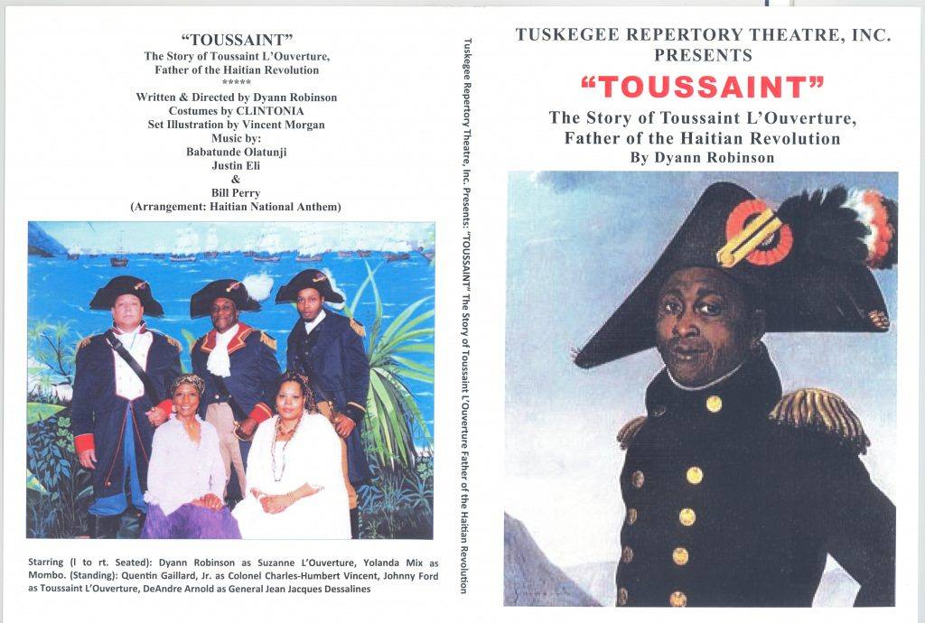 """Program for Tuskegee Repertory Theatre's presentation of """"Tousssaint: The Story of Toussaint L'Overture, Father of the Haitian Revolution by Dyann Robinson,"""" featuring images of Toussaint L'Overture and the majority Black cast."""
