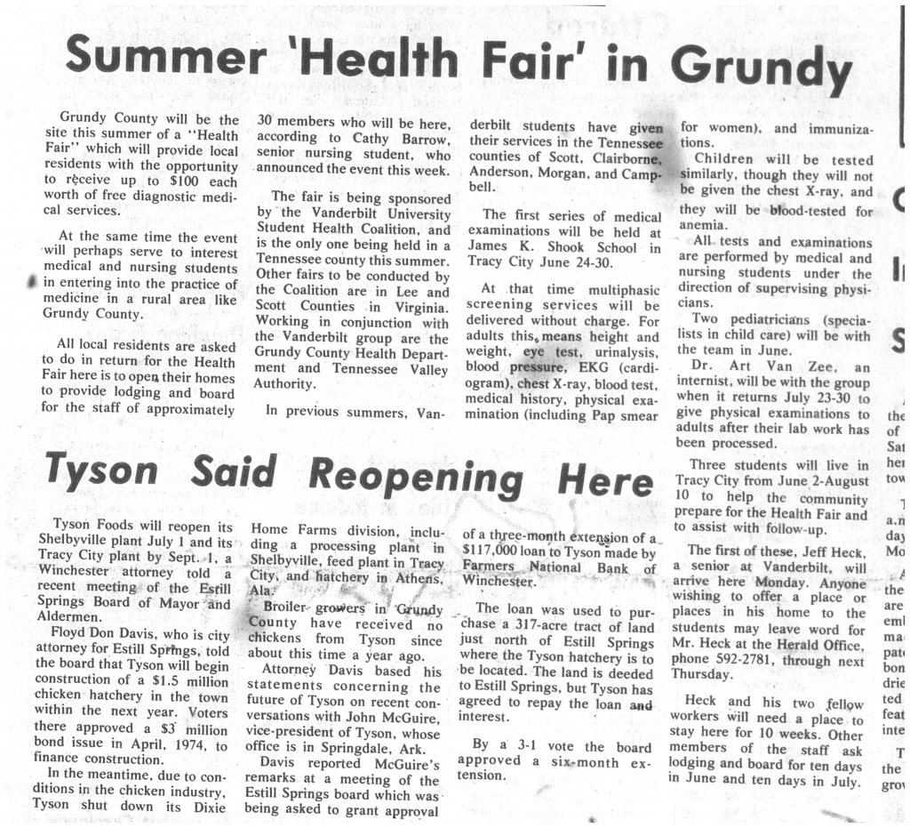 "An article from the local newspaper details what to expect from the approaching 'Health Fair' in Grundy County. Local residents are asked to host ASHC staff in return for free diagnostic medical services, set to begin at James K. Shook School in Tracy City from June 24th-30th. It's also explained that these examinations will be performed by Vanderbilt medical and nursing students under physician supervision. The article headline ""Summer 'Health Fair' in Grundy"" is positioned at the top of the digital scan, followed by text (no pictures). An unrelated second article entitled ""Tyson Said Reopening Here"" is in view at the bottom."